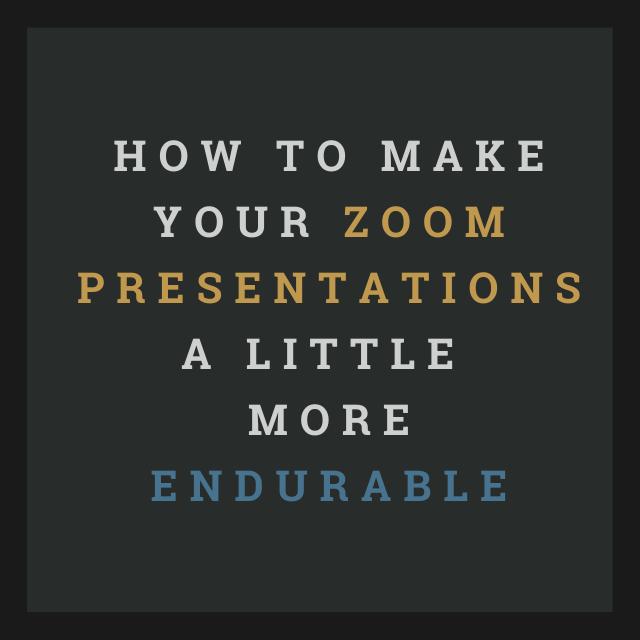 zoom-presentations-endurable