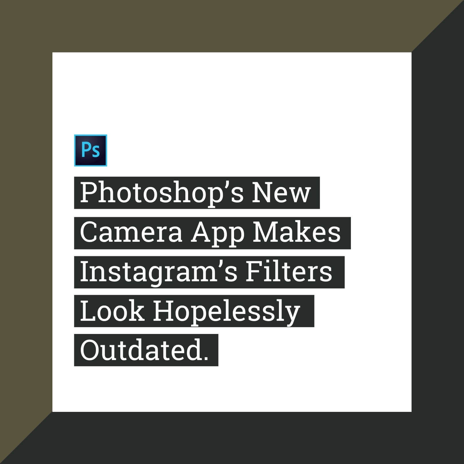 Photoshop's New Camera App