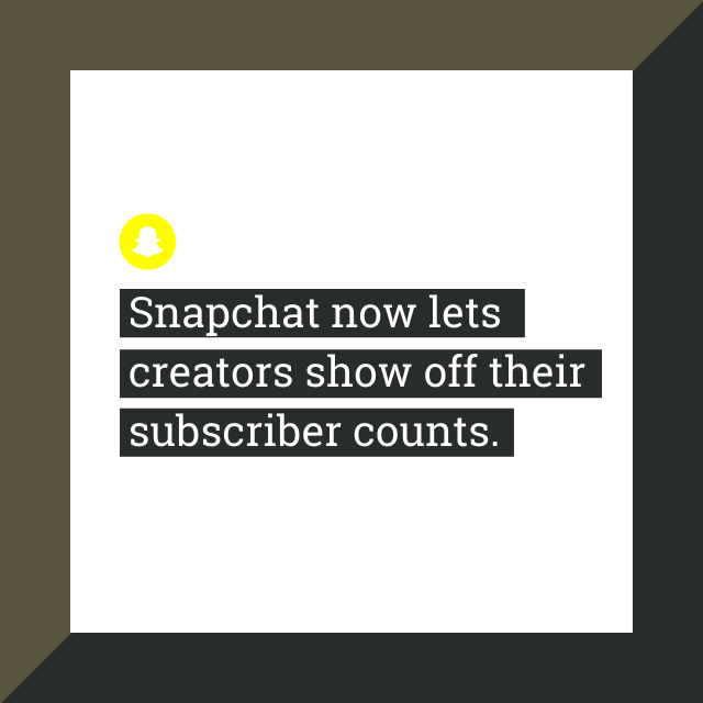 Snapchat now lets creators show off their subscriber counts