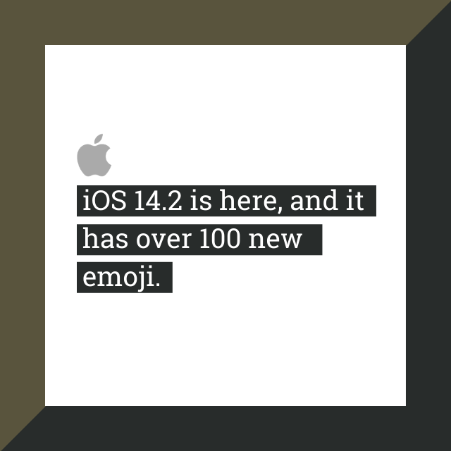 iOS 14.2 is here, and it has over 100 new emoji