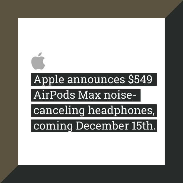 Apple announces $549 AirPods Max noise-canceling headphones, coming December 15th