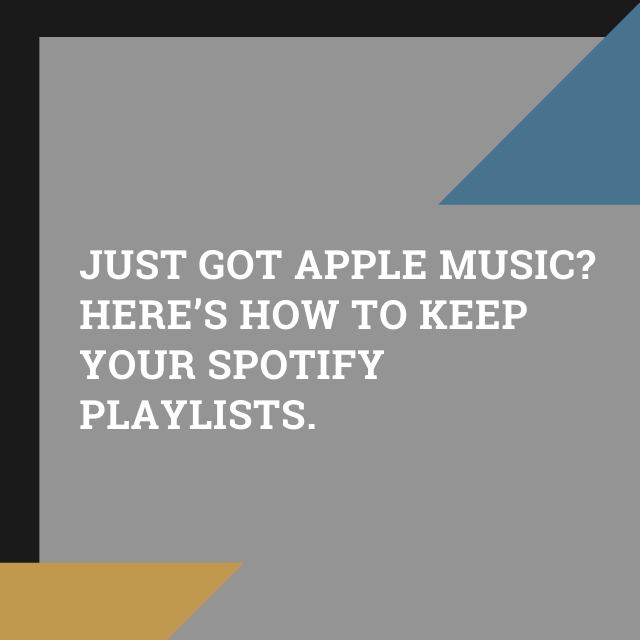 Just got Apple Music? Here's how to keep your Spotify playlists