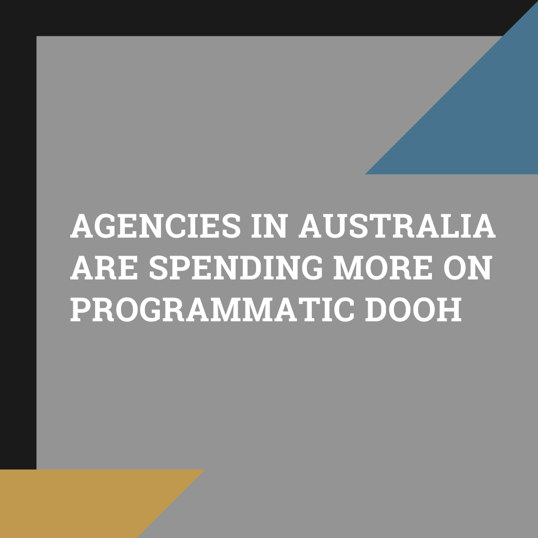 Agencies in Australia are spending more on programmatic DOOH