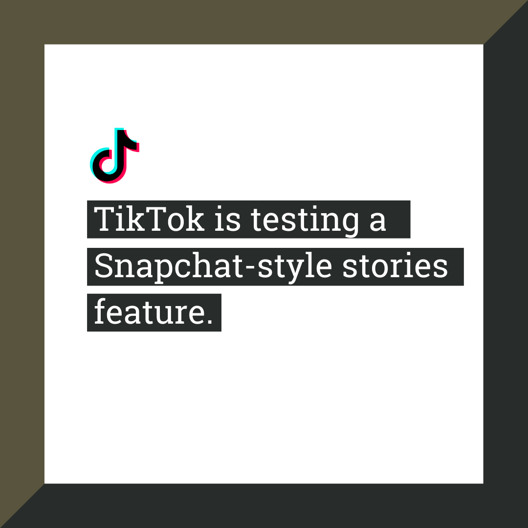 TikTok is testing a Snapchat-style stories feature